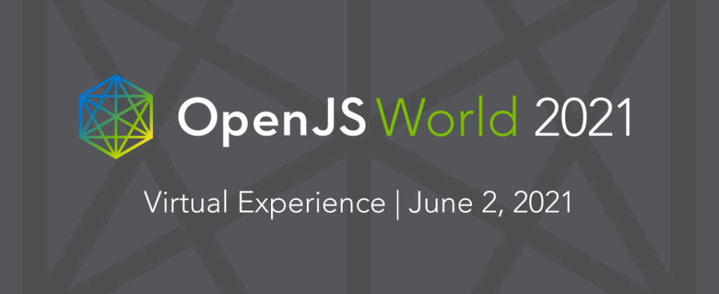 "Text ""OpenJS World 2021 Virtual Experience, June 2, 2021"" over geometric lines."